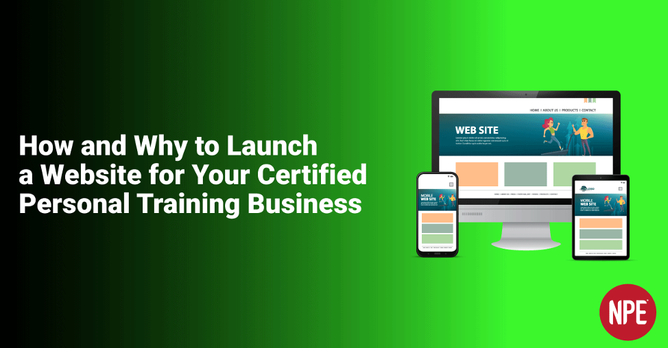 How and Why to Launch a Website for Your Certified Personal Training Business